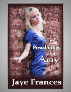 The Possibilities of Amy by Jaye Frances a coming of age poignant romance