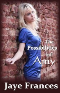 The Possibilities of Amy by Jaye Frances coming-of-age poignant story of high school love romance sex