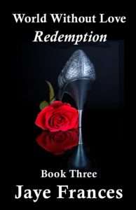 redemption by jaye frances book three of world without love a suspense thriller series with an erotic edge