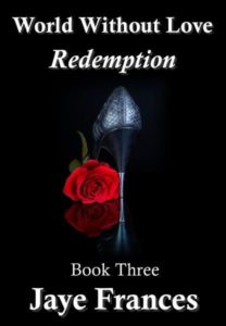 Redemption by Jaye Frances World Without Love Series