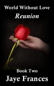 reunion by jaye frances book two of world without love a suspense thriller series with an erotic edge