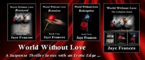 World Without Love Series by Jaye Frances