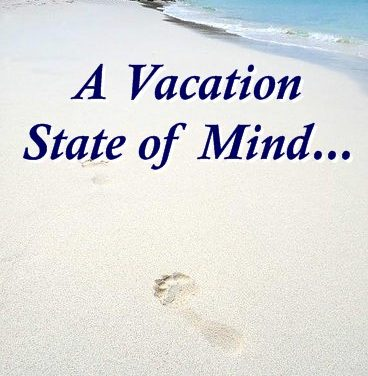 A Vacation State of Mind