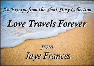 love travels forever by jaye frances a collection of seventeen short stories