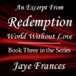"Excerpt from ""Redemption"" – Book Three of ""World Without Love"""