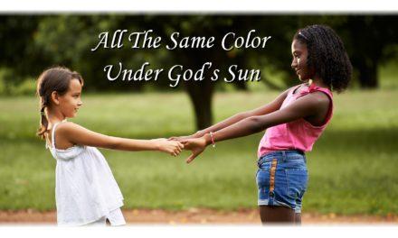 All The Same Color Under God's Sun